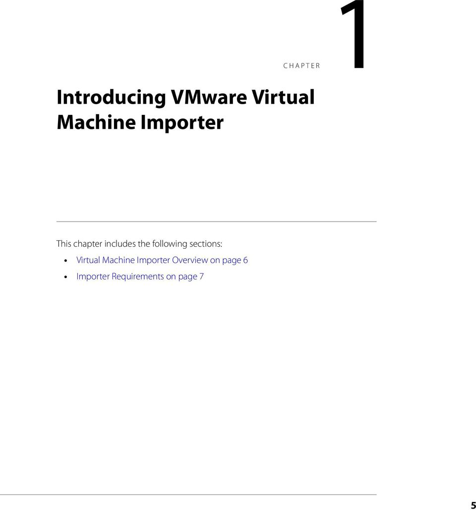 following sections: Virtual Machine Importer
