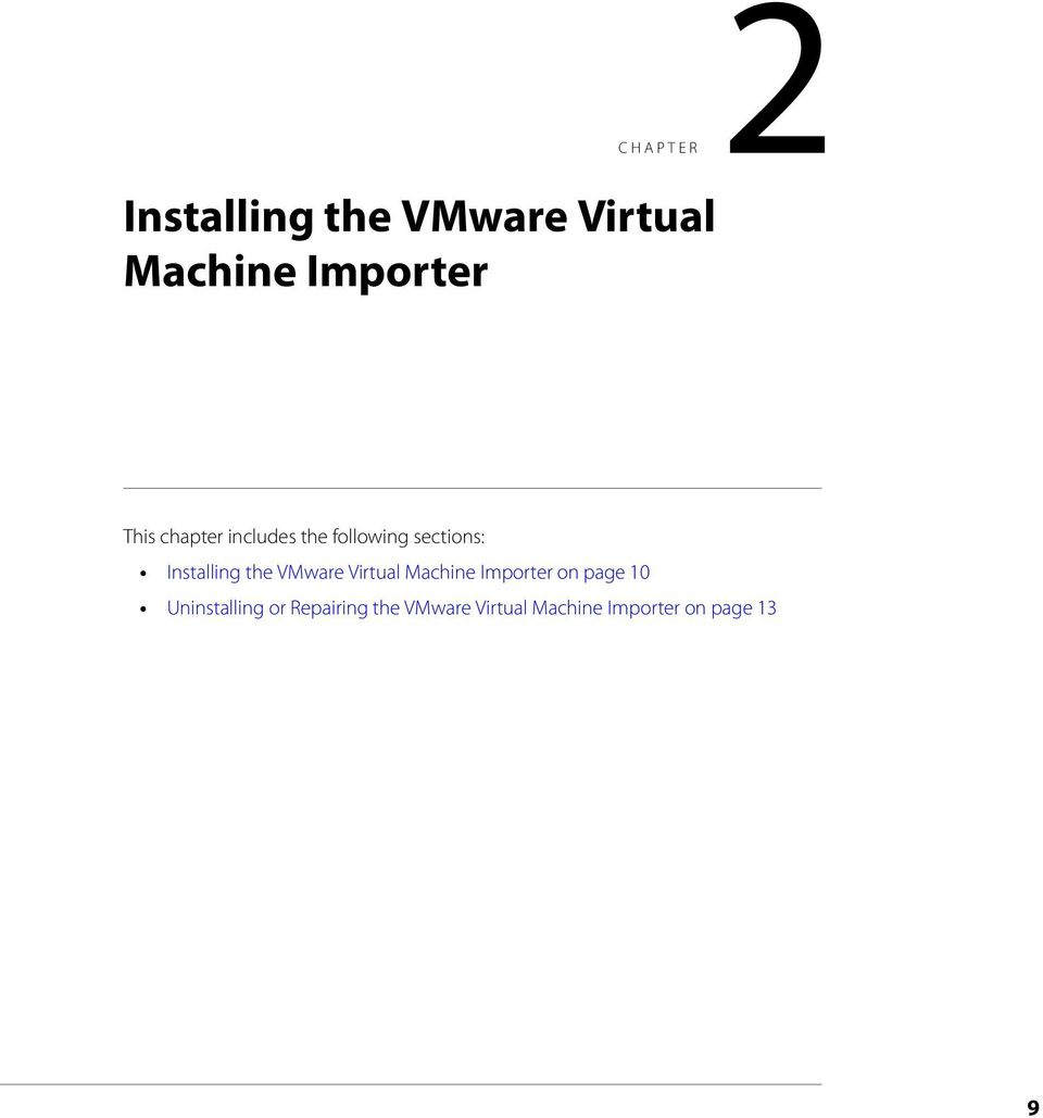 the VMware Virtual Machine Importer on page 10