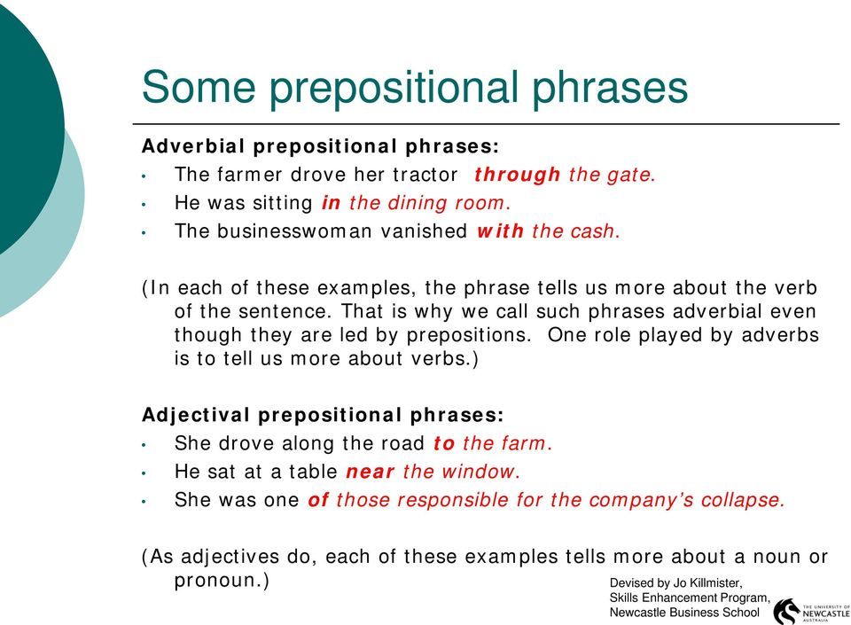That Is Why We Call Such Phrases Adverbial Even Though They Are Led By Prepositions