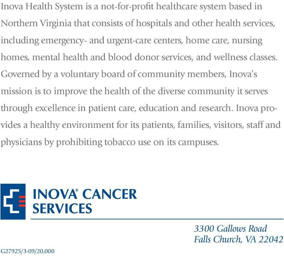 Governed by a voluntary board of community members, Inova s mission is to improve the health of the diverse community it serves through excellence in patient care,