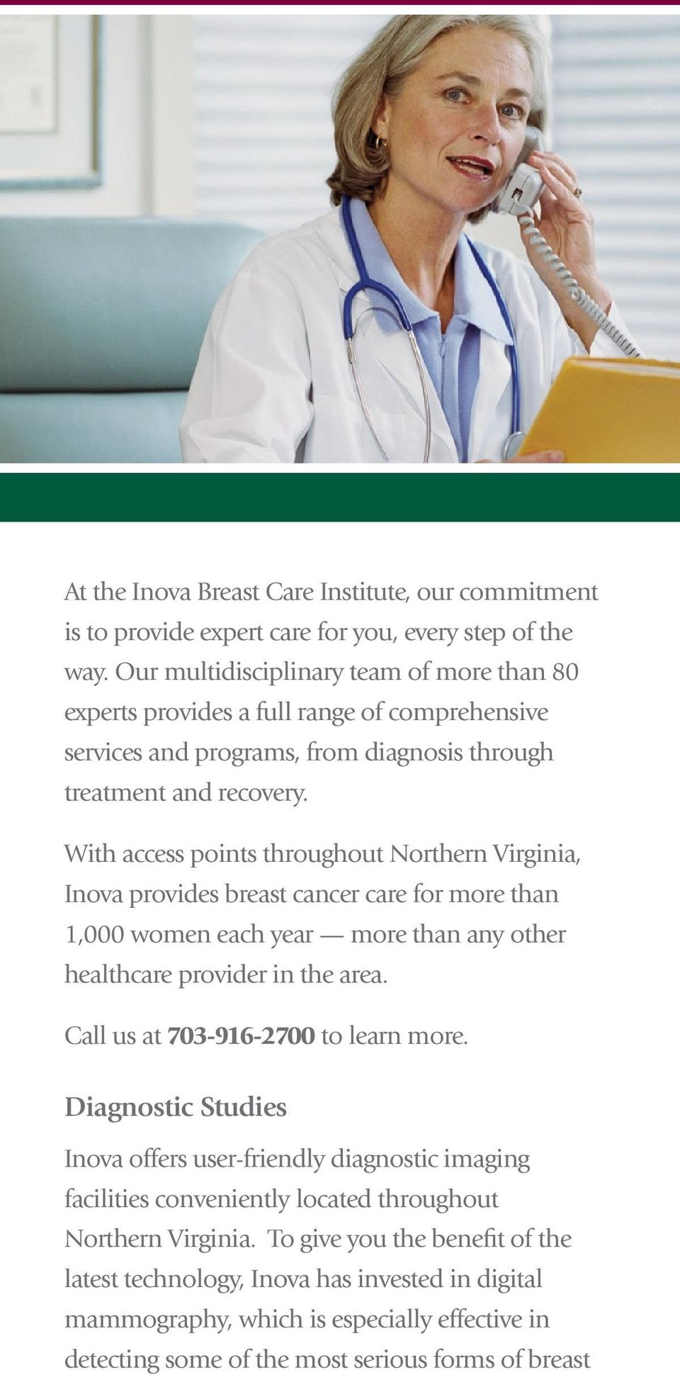 With access points throughout Northern Virginia, Inova provides breast cancer care for more than 1,000 women each year more than any other healthcare provider in the area.