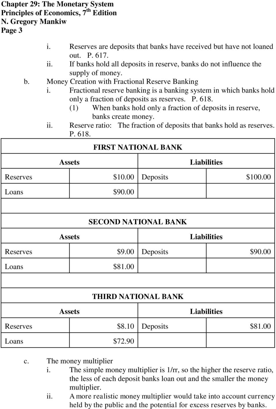 Reserve ratio: The fraction of deposits that banks hold as reserves. P. 618. FIRST NATIONAL BANK Reserves $10.00 Deposits $100.00 Loans $90.00 SECOND NATIONAL BANK Reserves $9.00 Deposits $90.
