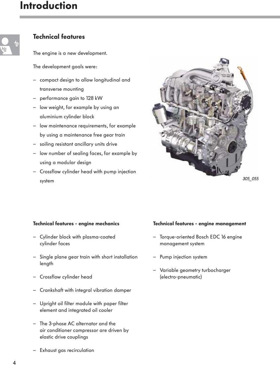 The 25 L R5 Tdi Engine Pdf System 2000 Vw Beetle Diagram Requirements For Example By Using A Maintenance Free Gear Train Soiling Resistant Ancillary Units Drive