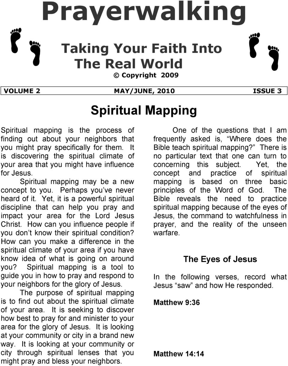 Perhaps you ve never heard of it. Yet, it is a powerful spiritual discipline that can help you pray and impact your area for the Lord Jesus Christ.