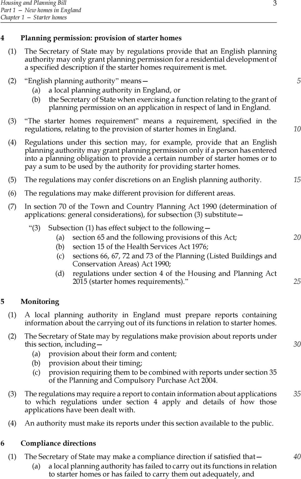 (2) English planning authority means (a) a local planning authority in England, or (b) the Secretary of State when exercising a function relating to the grant of planning permission on an application