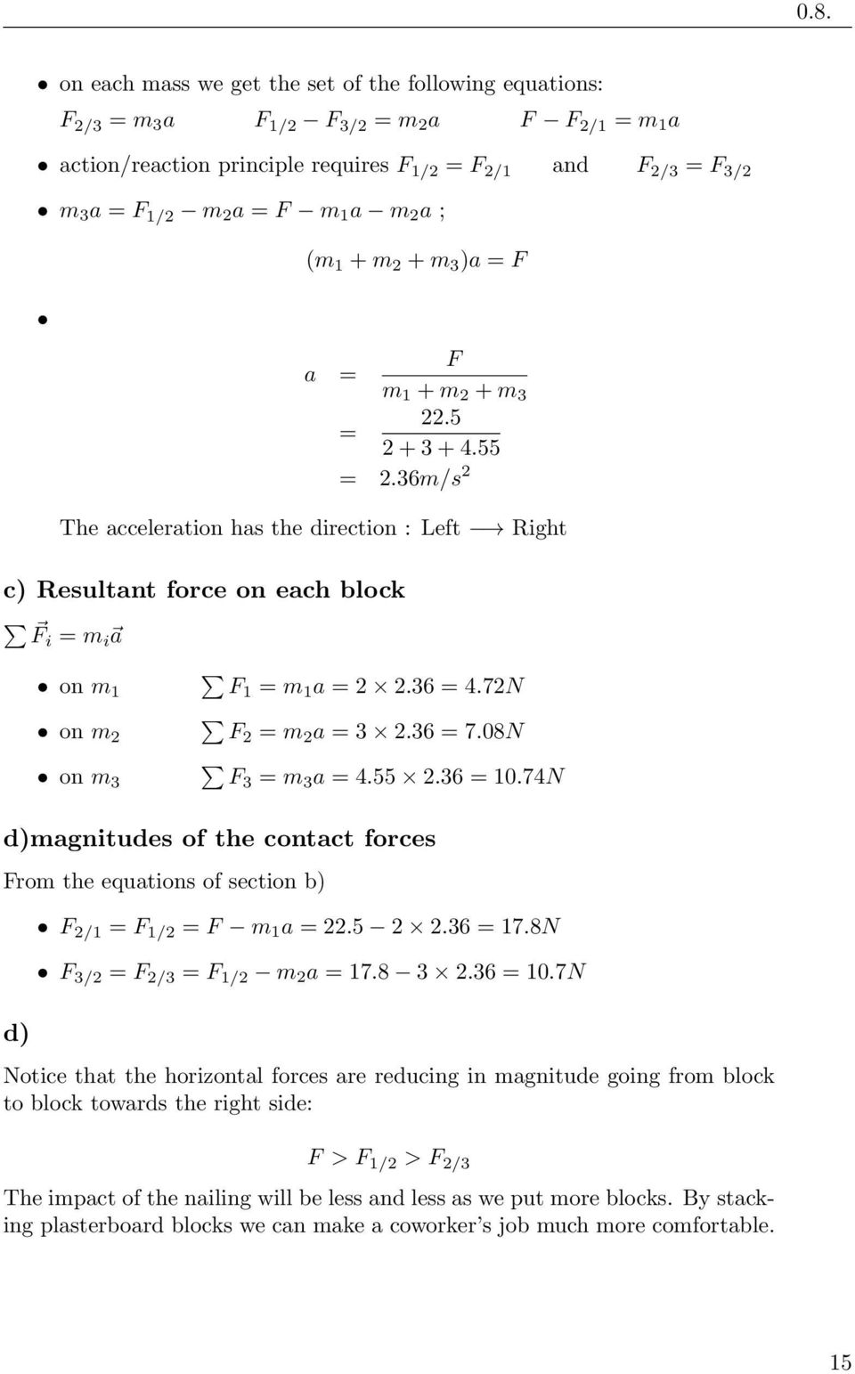 Physics 111 Homework Solution Week 4 Chapter 5 Sec 1 7 February Answer 2 All Forces Are Balanced For A Net Force Of Zero 36m S The Acceleration Has Direction Left Right C Resultant