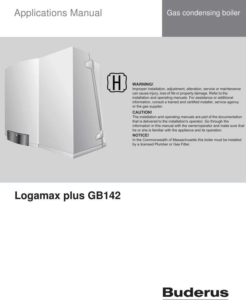 Logamax Plus Gb142 Applications Manual Gas Condensing Boiler Pdf Schematic The Installation And Operating Manuals Are Part Of Documentation That Is Delivered To Installations