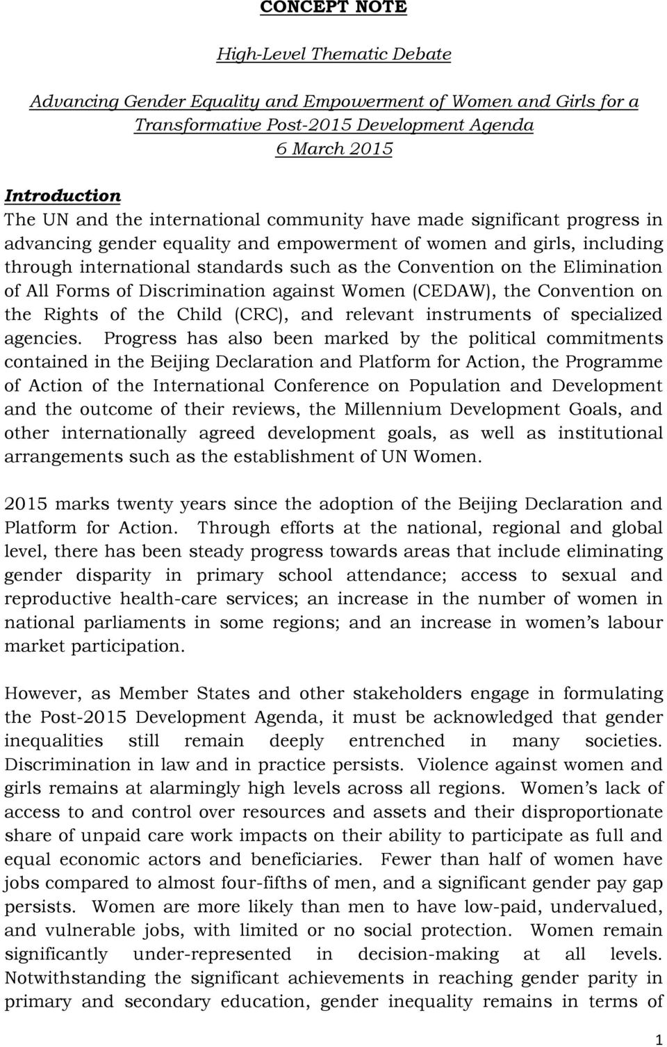 Elimination of All Forms of Discrimination against Women (CEDAW), the Convention on the Rights of the Child (CRC), and relevant instruments of specialized agencies.