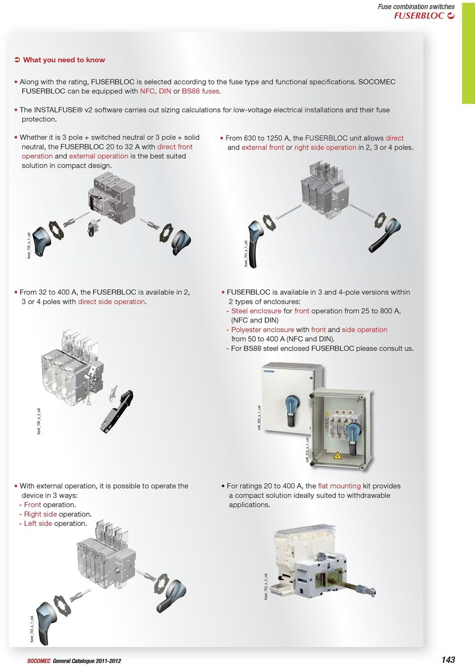 Fuserbloc 20 To 1250 A Manual Operation 142 General Catalogue Colt 60 Amp Fuse Box Whether It Is Pole Switched Or Solid The 2