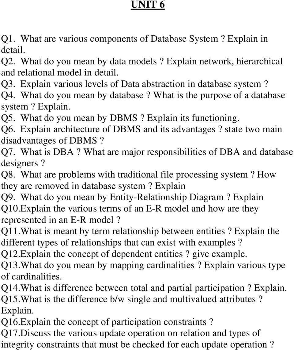 Explain its functioning. Q6. Explain architecture of DBMS and its advantages? state two main disadvantages of DBMS? Q7. What is DBA? What are major responsibilities of DBA and database designers? Q8.