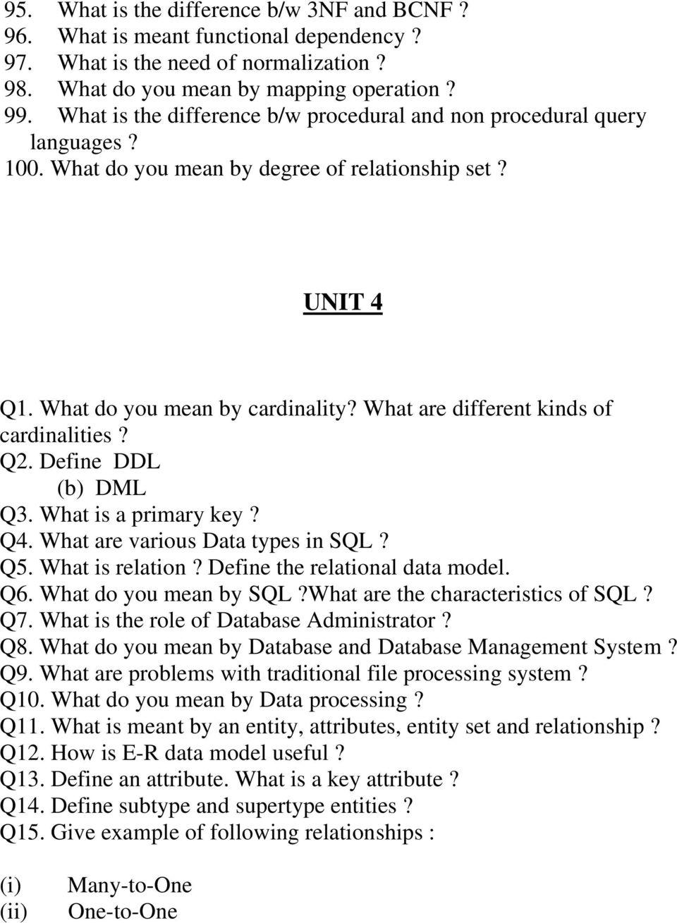 What are different kinds of cardinalities? Q2. Define DDL (b) DML Q3. What is a primary key? Q4. What are various Data types in SQL? Q5. What is relation? Define the relational data model. Q6.