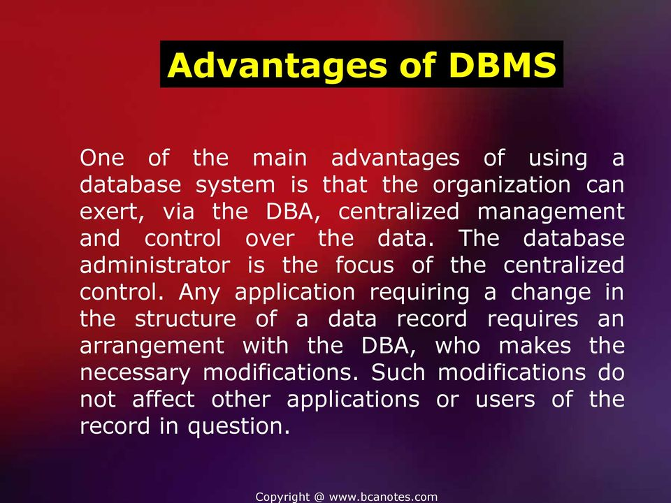 The database administrator is the focus of the centralized control.