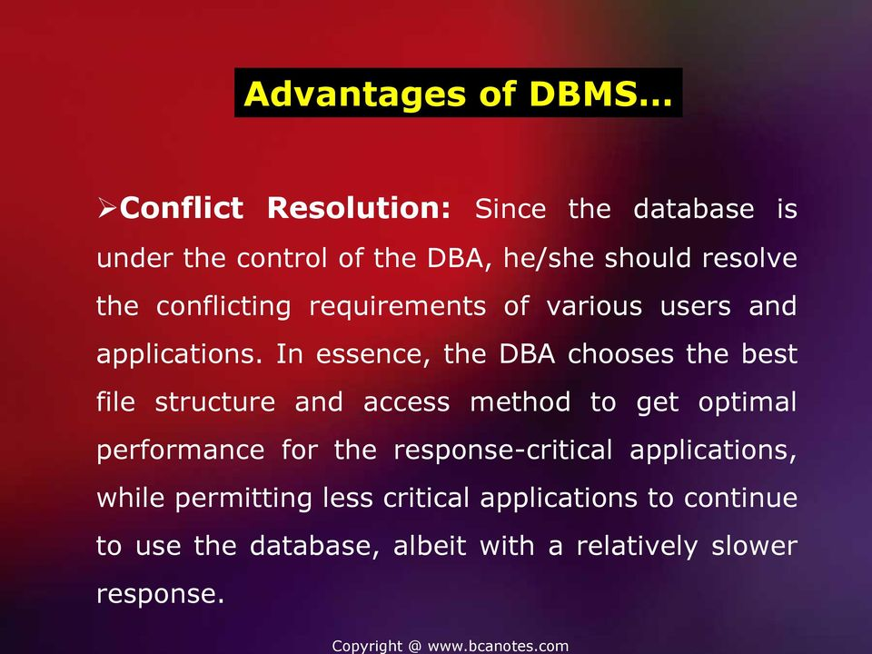 In essence, the DBA chooses the best file structure and access method to get optimal performance for