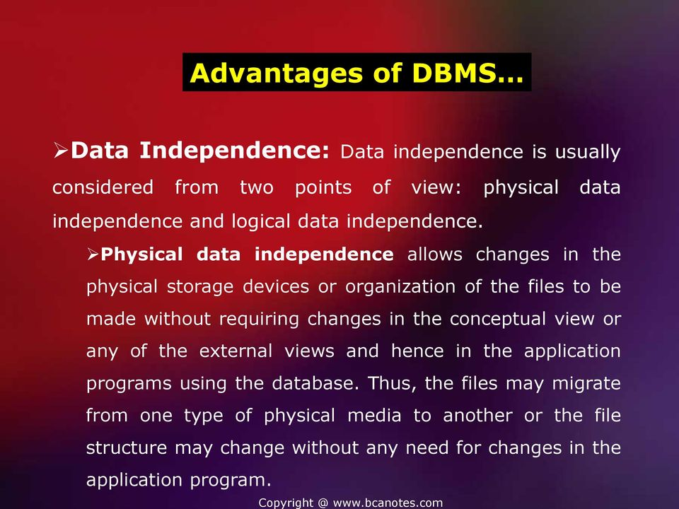 the conceptual view or any of the external views and hence in the application programs using the database.