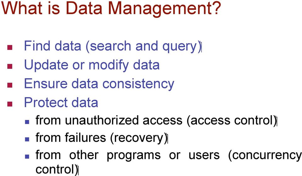 data consistency Protect data ( control from unauthorized