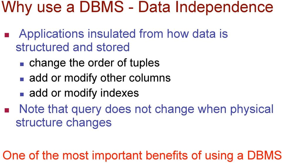 columns add or modify indexes Note that query does not change when