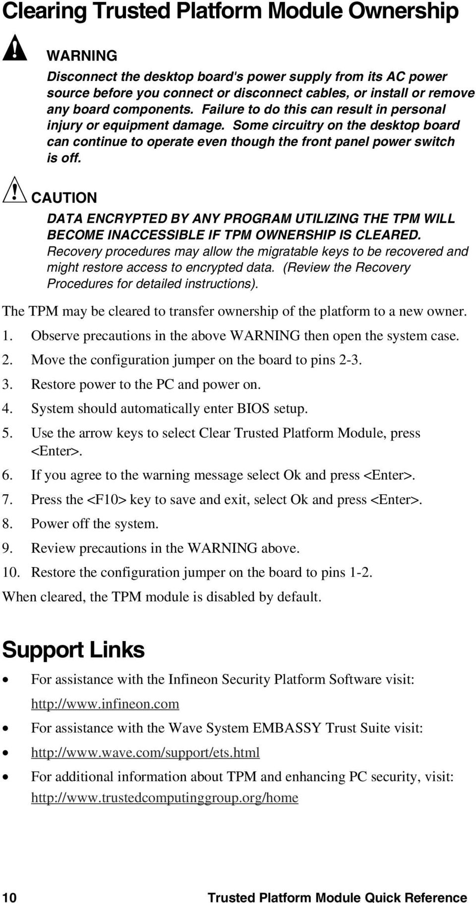 CAUTION DATA ENCRYPTED BY ANY PROGRAM UTILIZING THE TPM WILL BECOME INACCESSIBLE IF TPM OWNERSHIP IS CLEARED.