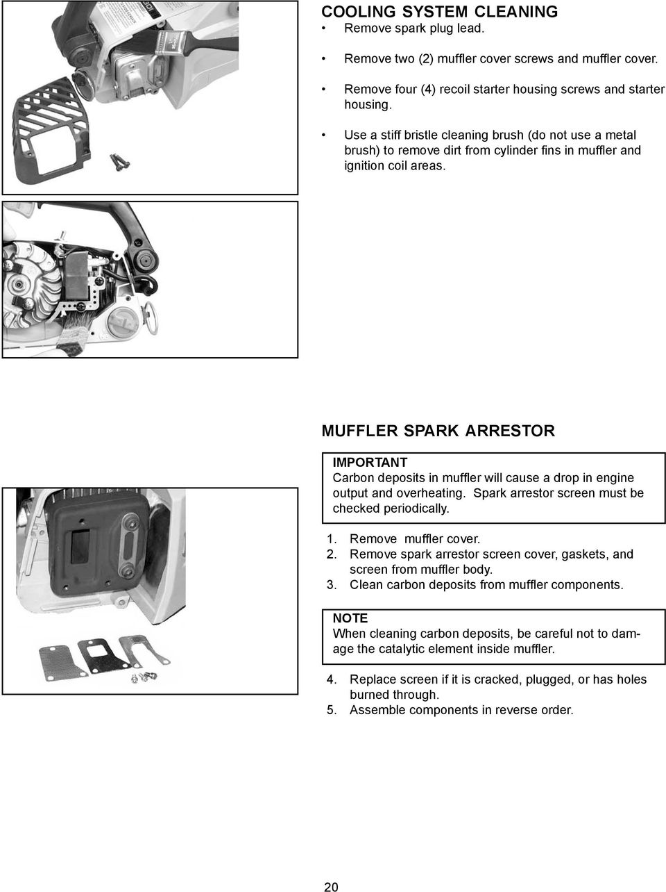 Chain Saw Instruction Manual Pdf Wildfire Scooter Kick Stand Saftey Switch Wiring Diagram Muffler Spark Arrestor Important Carbon Deposits In Will Cause A Drop Engine Output And