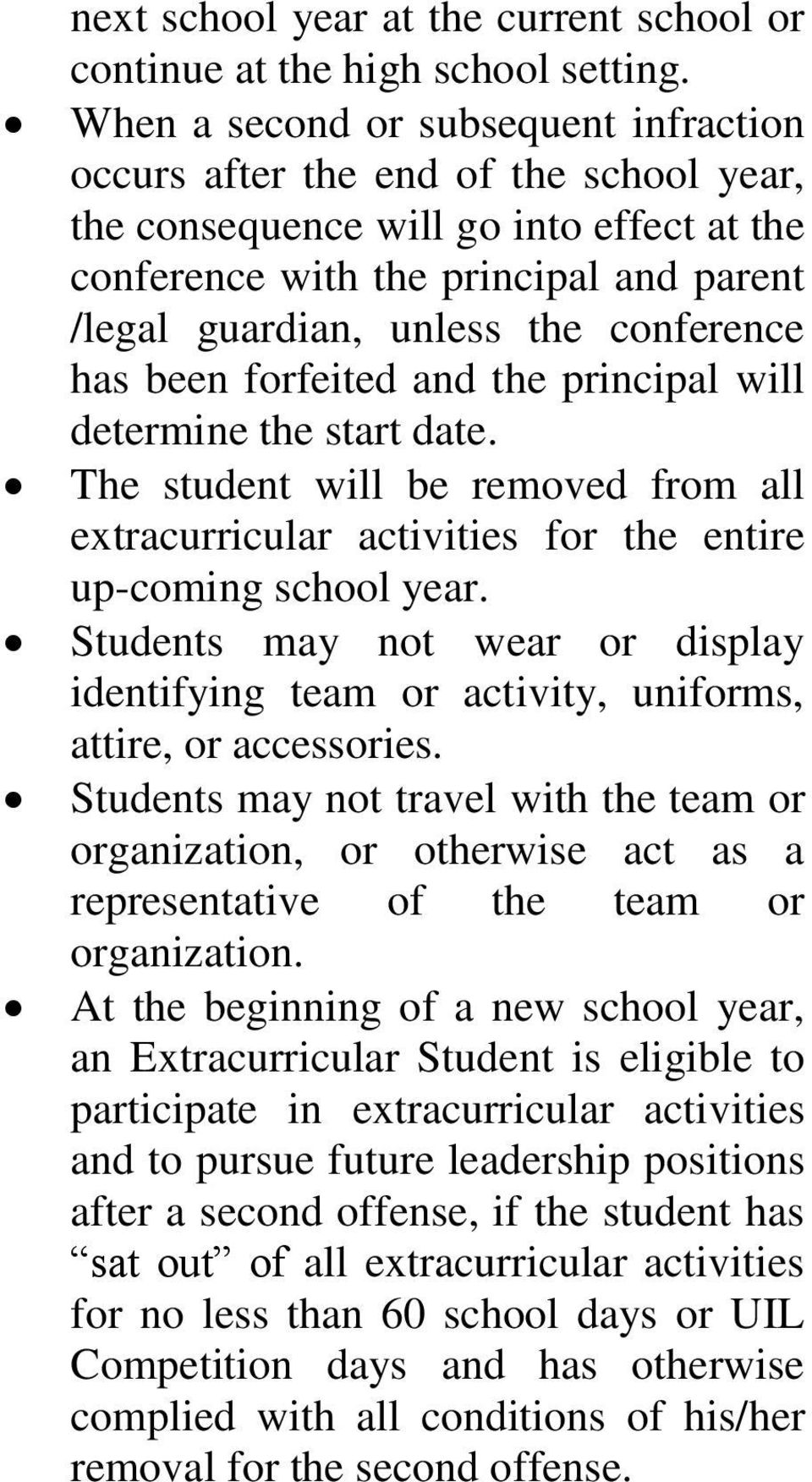 conference has been forfeited and the principal will determine the start date. The student will be removed from all extracurricular activities for the entire up-coming school year.