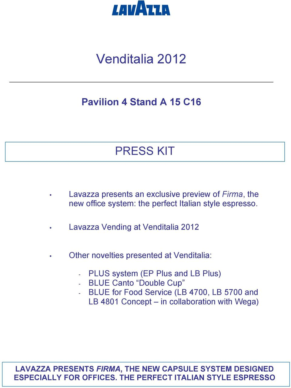 Venditalia Pavilion 4 Stand A 15 C16 PRESS KIT - PDF