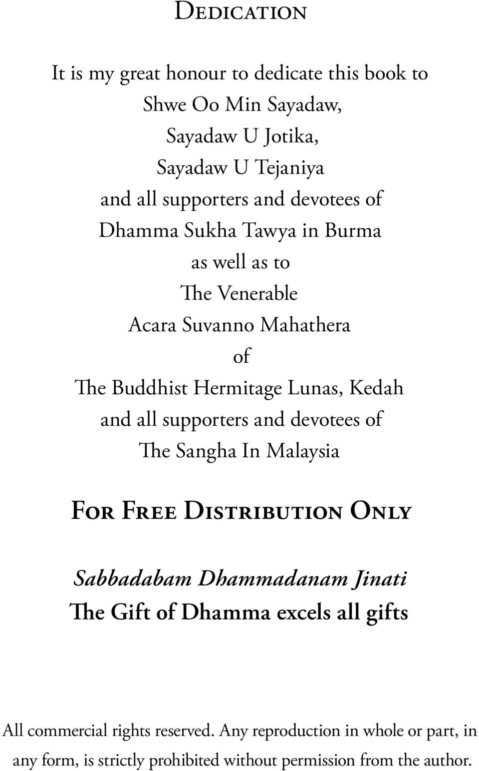 all supporters and devotees of e Sangha In Malaysia FOR FREE DISTRIBUTION ONLY Sabbadabam Dhammadanam Jinati e Gift of Dhamma excels all