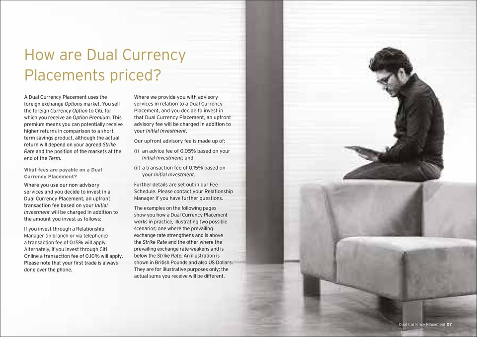 markets at the end of the Term. What fees are payable on a Dual Currency Placement?