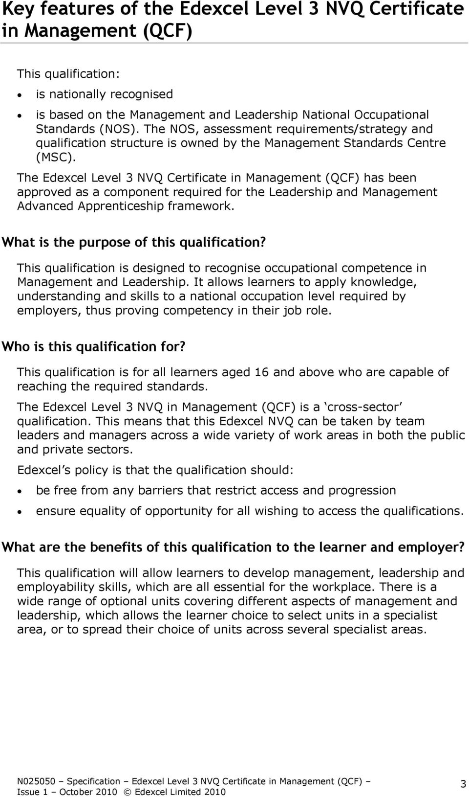 The Edexcel Level 3 NVQ Certificate in Management (QCF) has been approved as a component required for the Leadership and Management Advanced Apprenticeship framework.