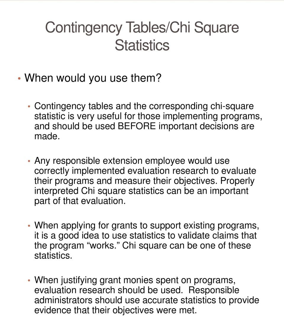 Contingency tables and the chi square statistic interpreting any responsible extension employee would use correctly implemented evaluation research to evaluate their programs and measure watchthetrailerfo