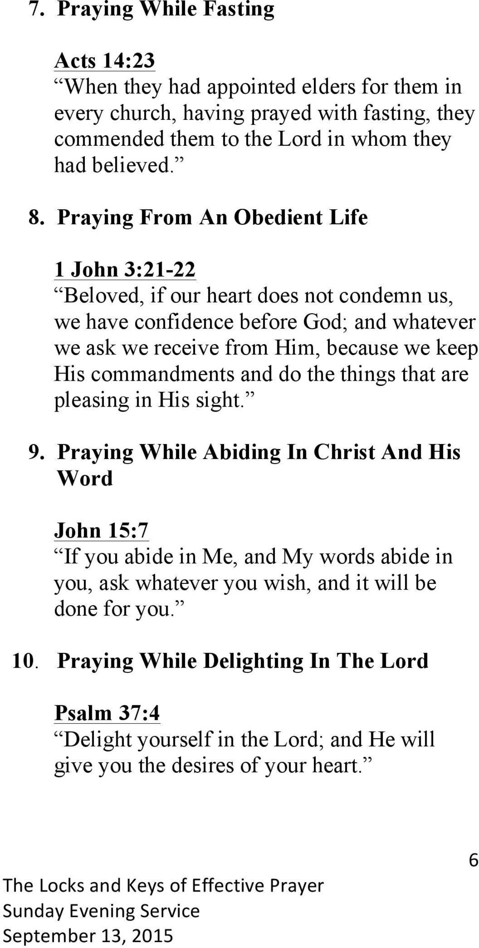 His commandments and do the things that are pleasing in His sight. 9.