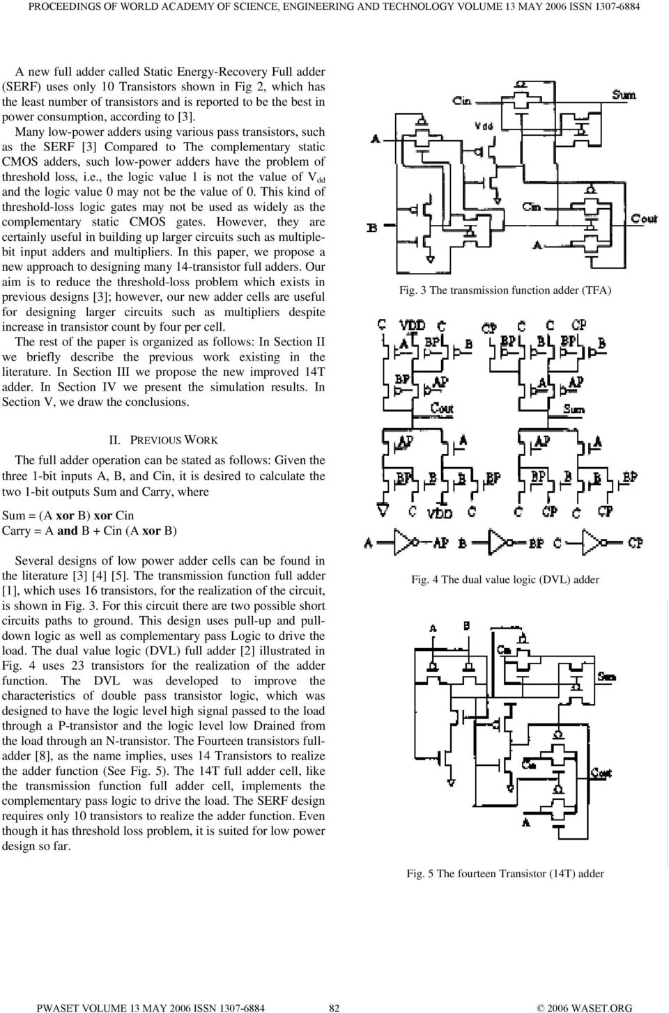 A Novel Low Power High Speed 14 Transistor Cmos Full Adder Cell Using Nand Or Nor Logic Many Adders Various Pass Transistors Such As The Serf 3