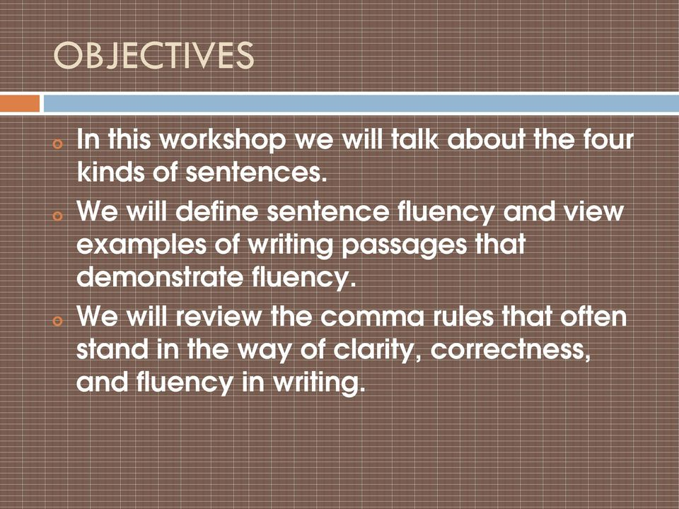 We will define sentence fluency and view examples of writing passages
