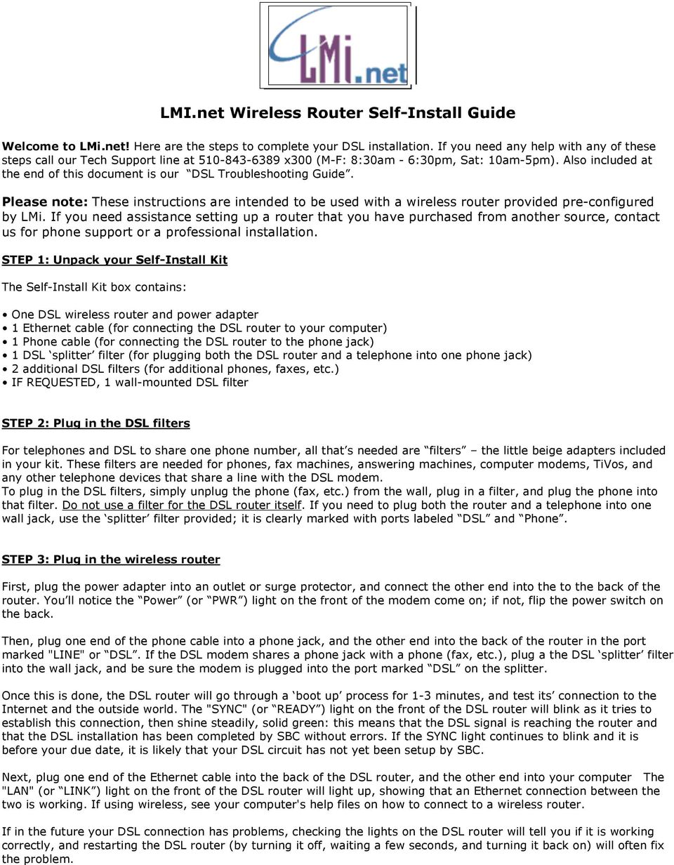 Also included at the end of this document is our DSL Troubleshooting Guide.  Please note