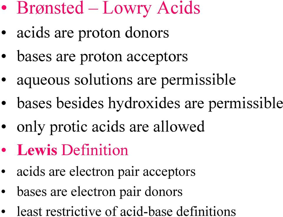 only protic acids are allowed Lewis Definition acids are electron pair