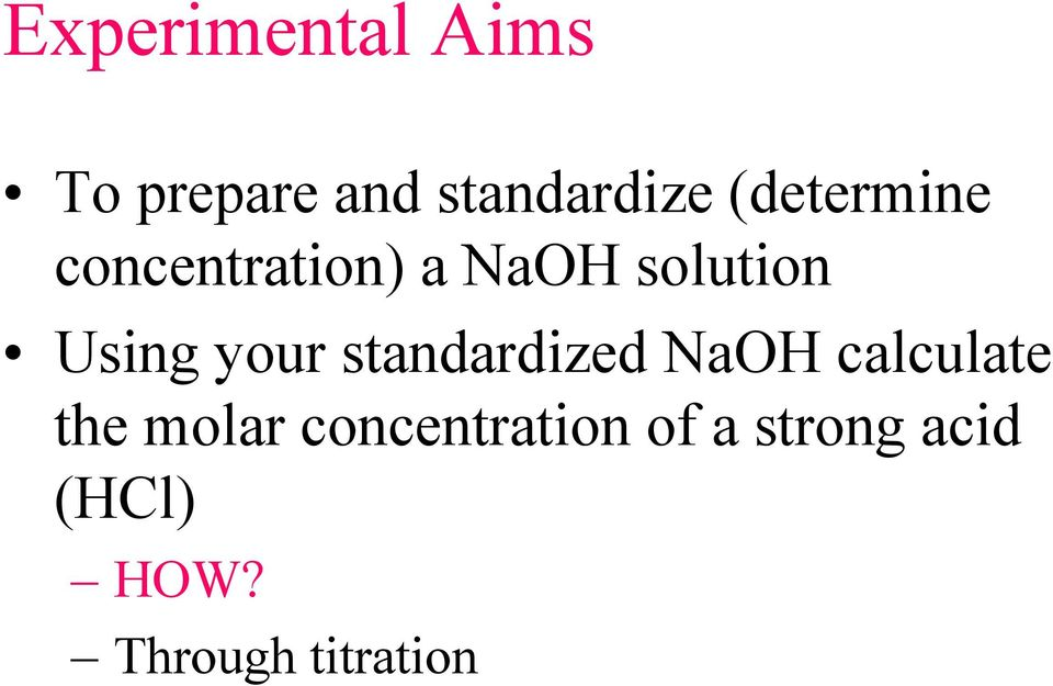 your standardized NaOH calculate the molar