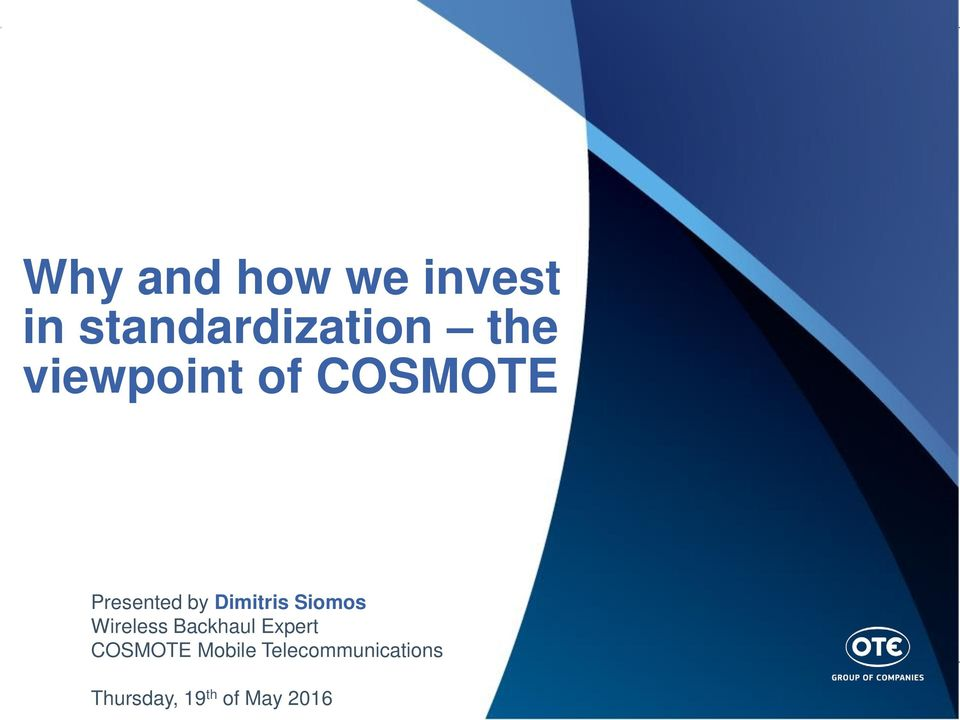 Why And How We Invest In Standardization The Viewpoint Of Cosmote Pdf Free Download