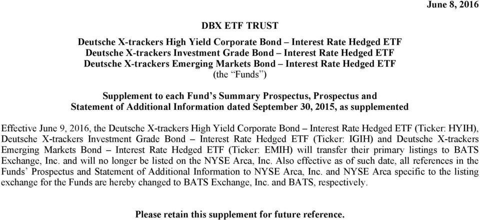 Interest Rate Hedged ETF (Ticker: IGIH) and Deutsche X-trackers Emerging Markets Bond Interest Rate Hedged ETF (Ticker: EMIH) will transfer their primary listings to BATS Exchange, Inc.