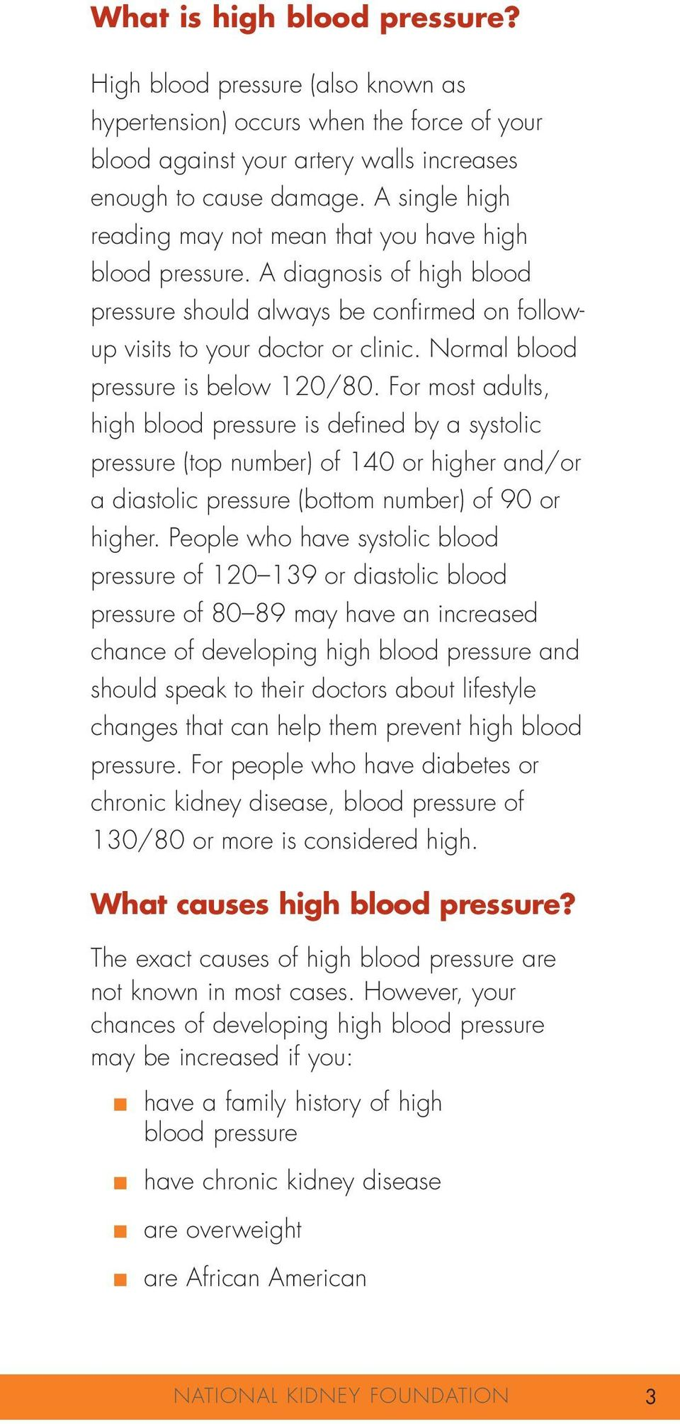 Normal blood pressure is below 120/80. For most adults, high blood pressure is defined by a systolic pressure (top number) of 140 or higher and/or a diastolic pressure (bottom number) of 90 or higher.
