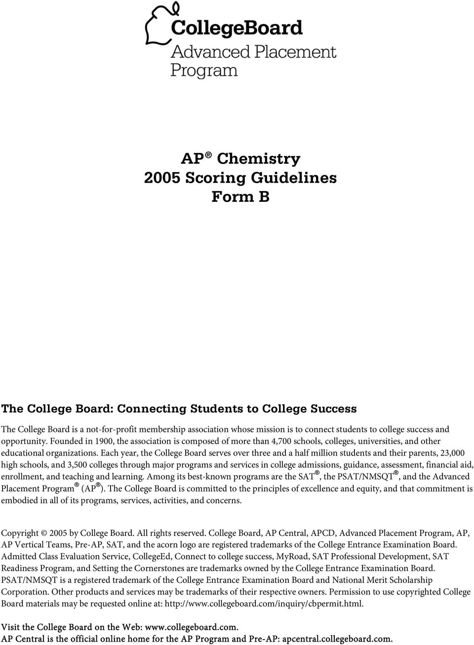Each year, the College Board serves over three and a half million students  and their