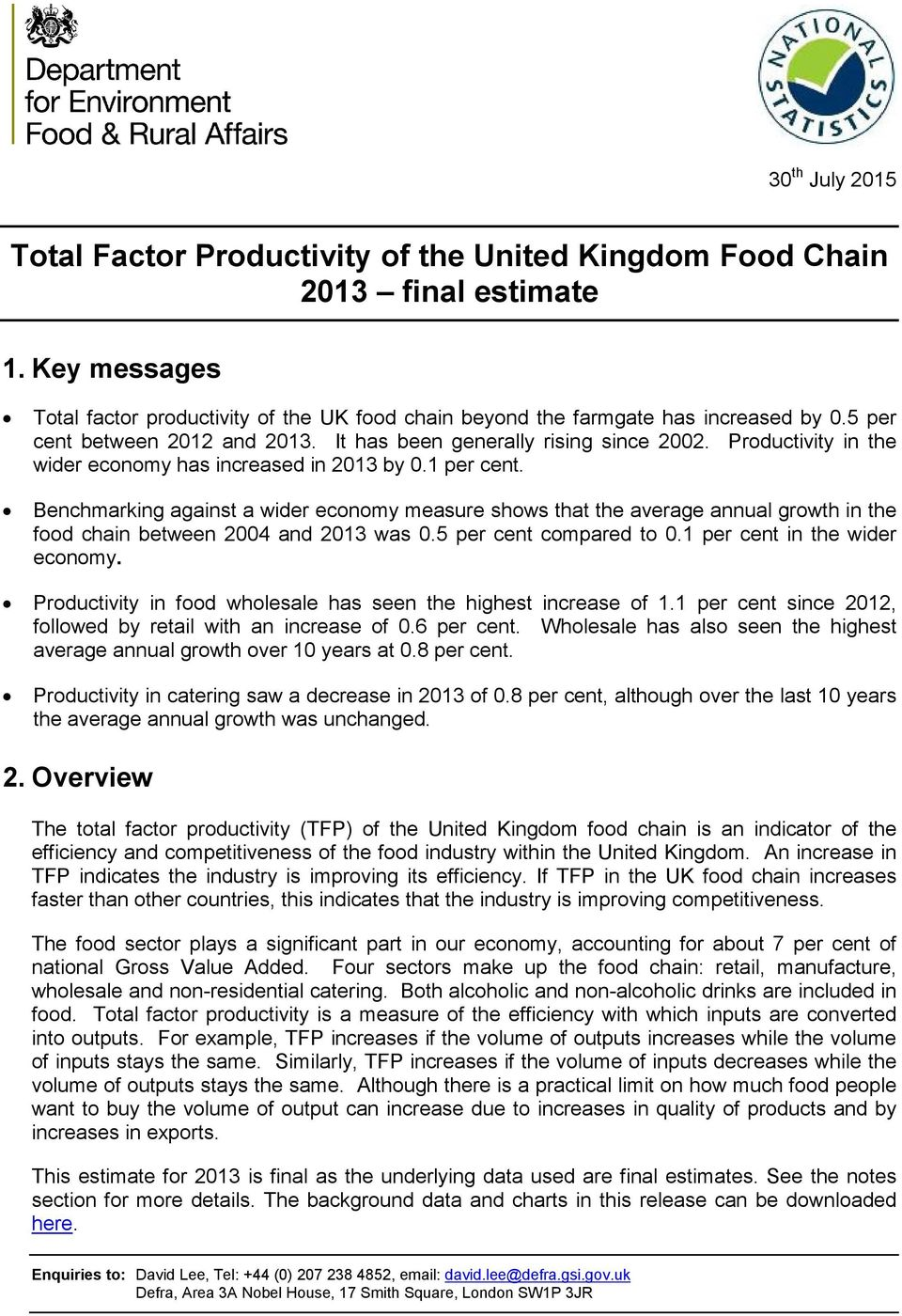 Benchmarking against a wider economy measure shows that the average annual growth in the food chain between 2004 and 2013 was 0.5 per cent compared to 0.1 per cent in the wider economy.