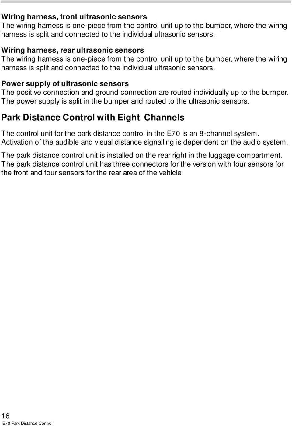 Table Of Contents E70 Park Distance Control Pdc Pdf Radio Wiring Power Supply Ultrasonic Sensors The Positive Connection And Ground Are Routed Individually Up To