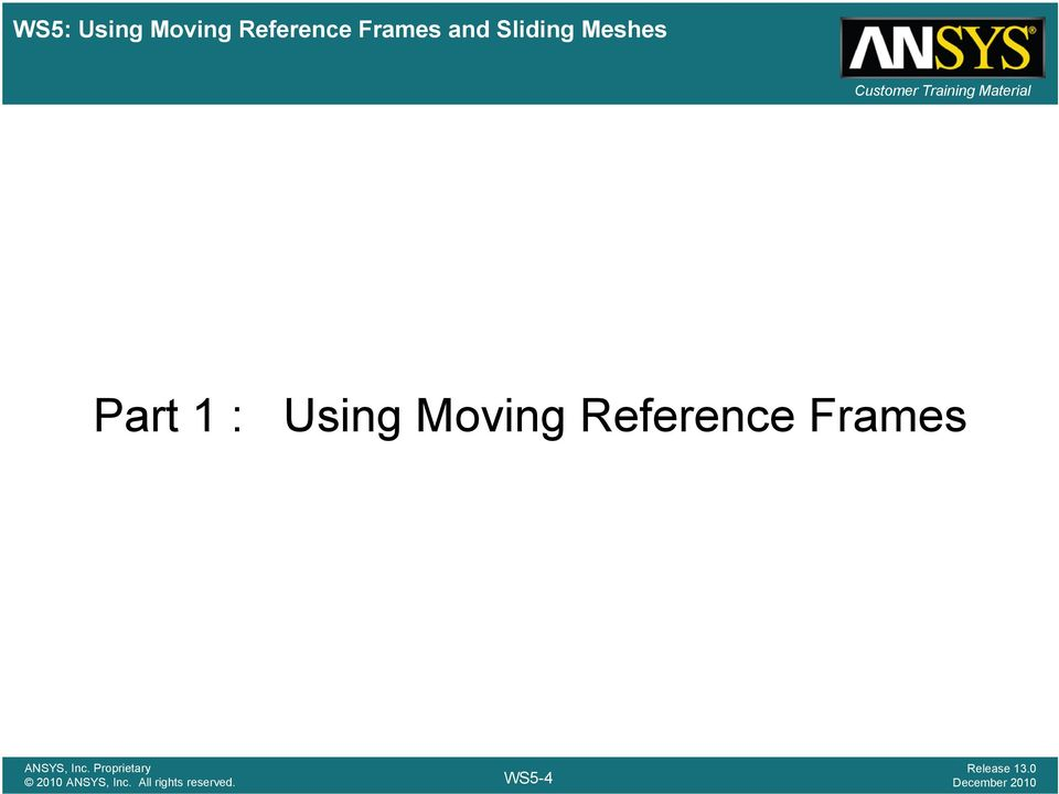 ANSYS FLUENT  Using Moving Reference Frames and Sliding