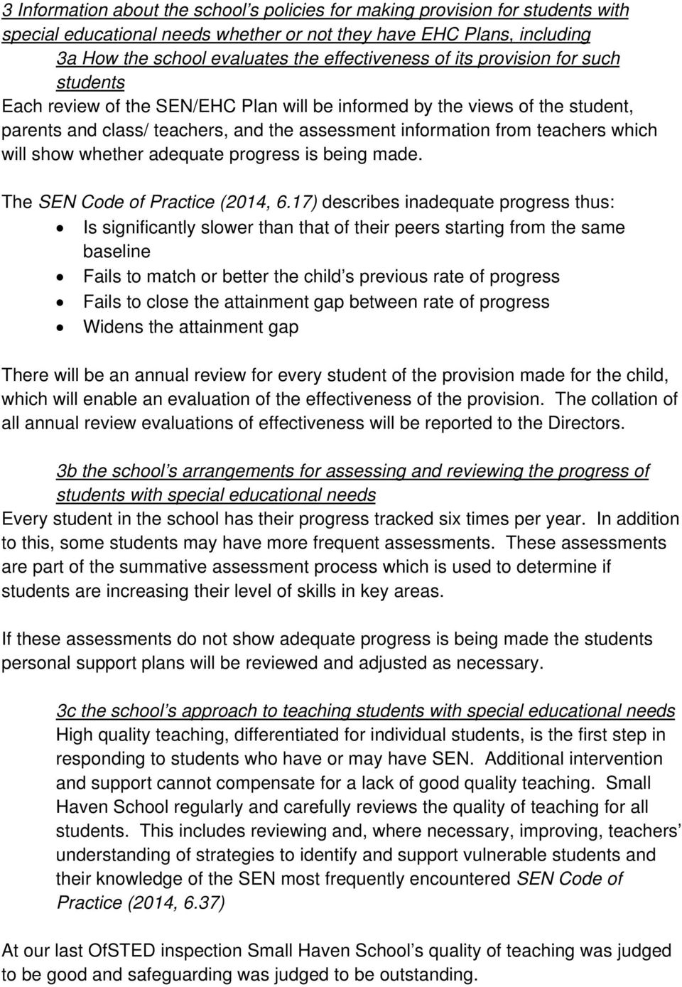 show whether adequate progress is being made. The SEN Code of Practice (2014, 6.