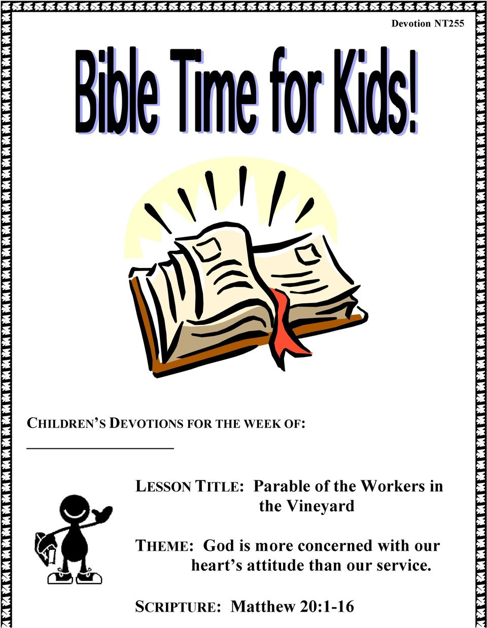 Vineyard THEME: God is more concerned with our