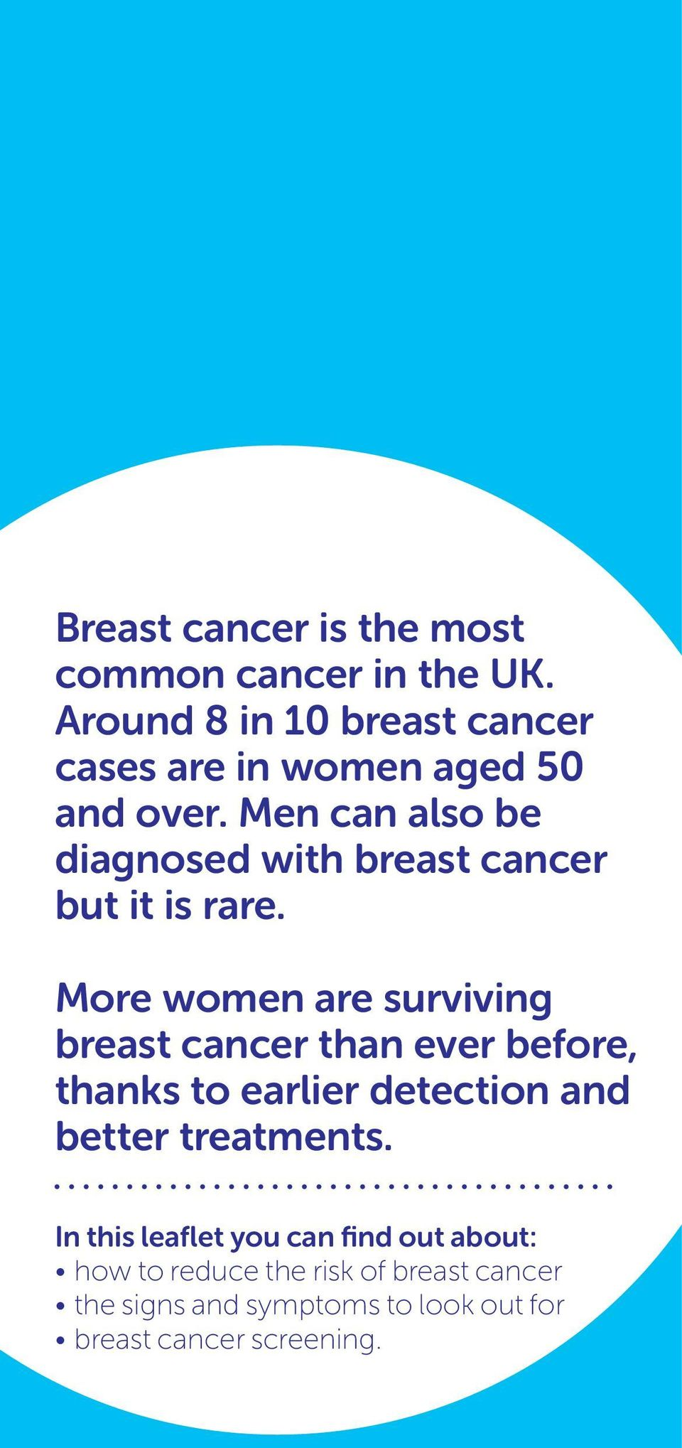 Men can also be diagnosed with breast cancer but it is rare.
