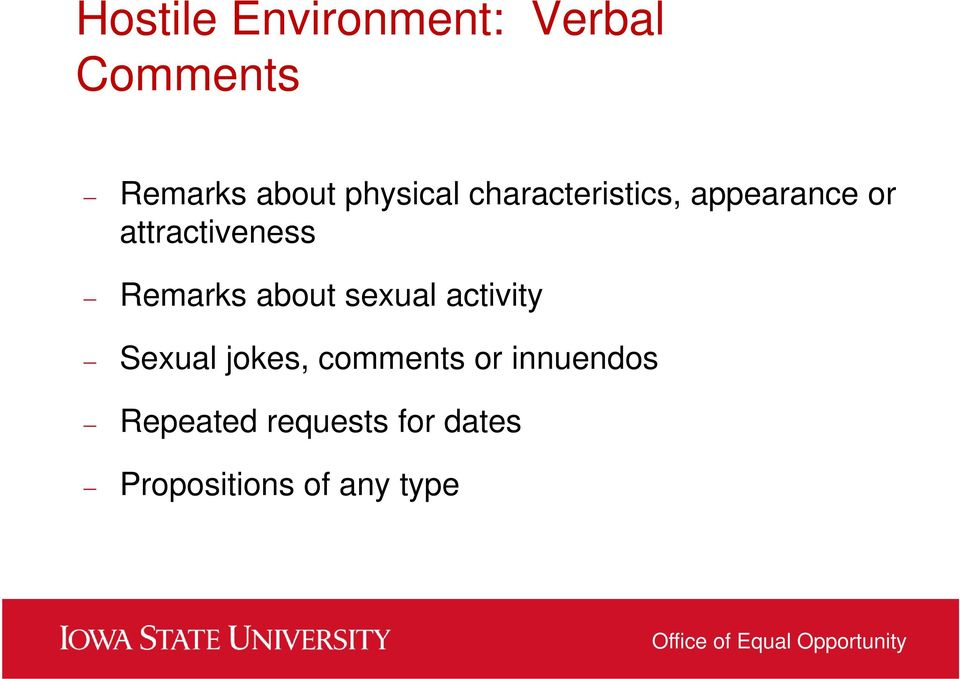 Remarks about sexual activity Sexual jokes, comments or