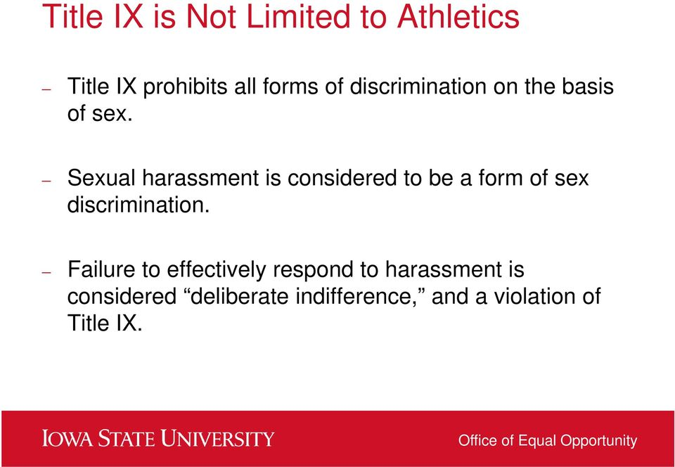 Sexual harassment is considered to be a form of sex discrimination.