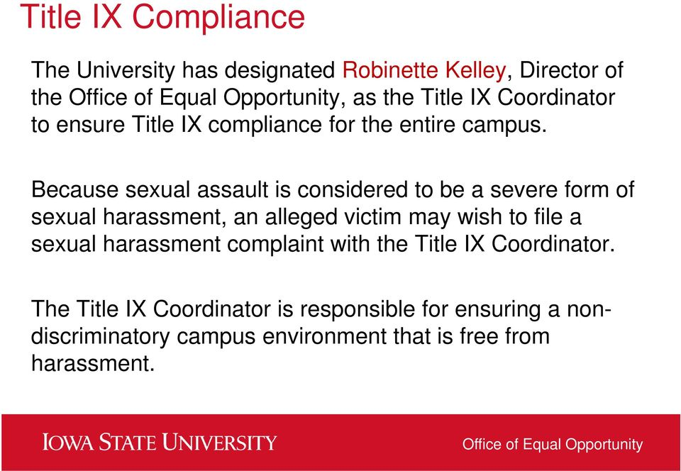 Because sexual assault is considered to be a severe form of sexual harassment, an alleged victim may wish to file a