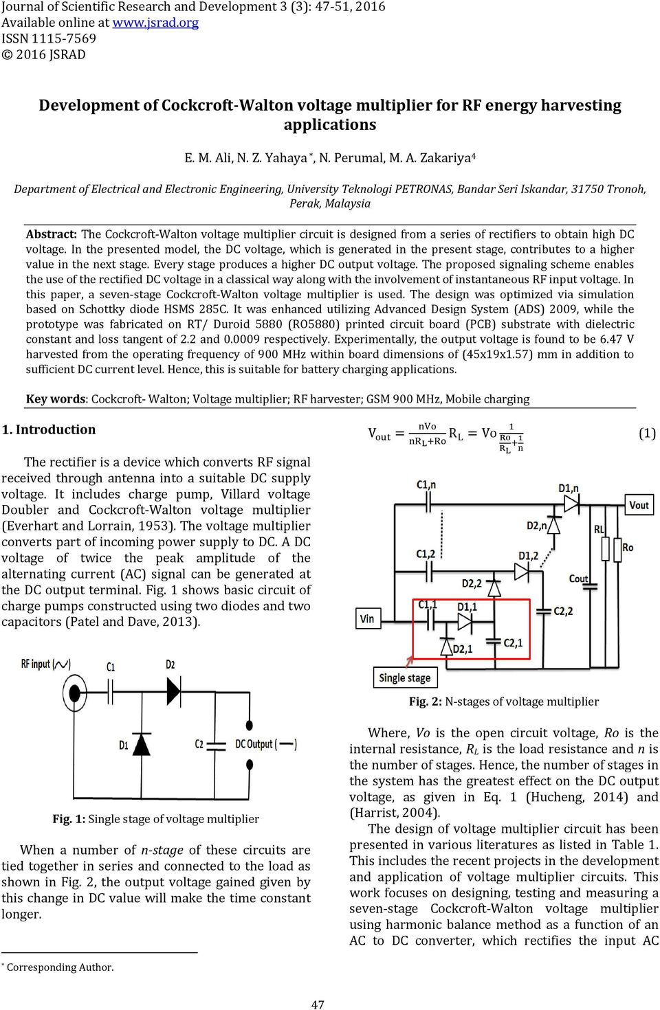 Development Of Cockcroft Walton Voltage Multiplier For Rf Energy Circuit On Dc High Harvesting Applications