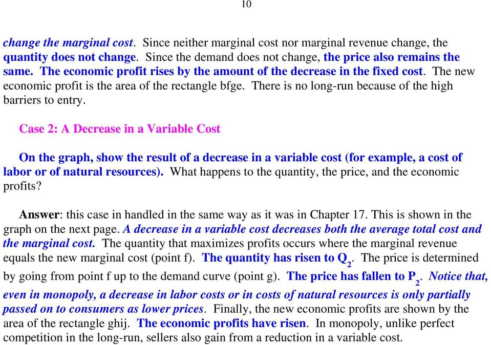 Case 2: A Decrease in a Variable Cost On the graph, show the result of a decrease in a variable cost (for example, a cost of labor or of natural resources).