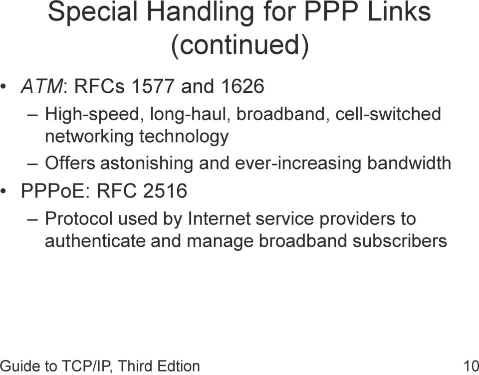 ever-increasing bandwidth PPPoE: RFC 2516 Protocol used by Internet service